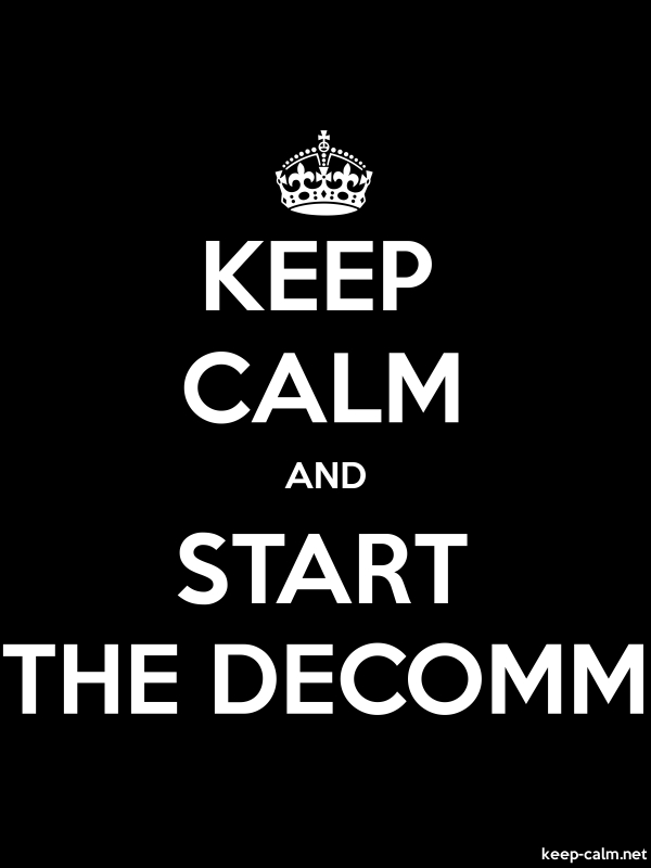 KEEP CALM AND START THE DECOMM - white/black - Default (600x800)