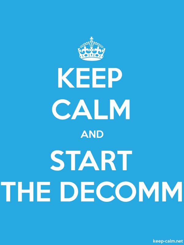 KEEP CALM AND START THE DECOMM - white/blue - Default (600x800)