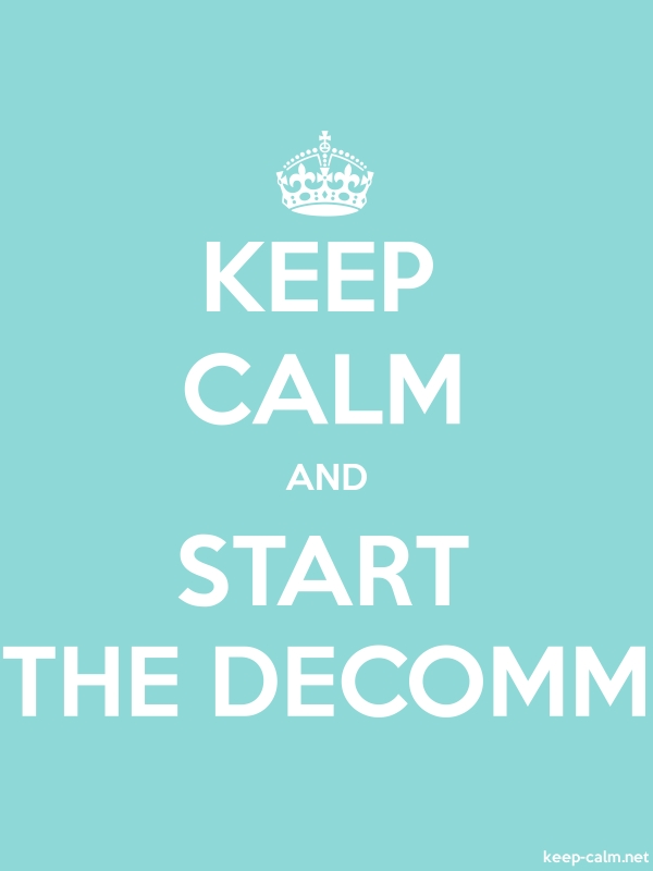 KEEP CALM AND START THE DECOMM - white/lightblue - Default (600x800)