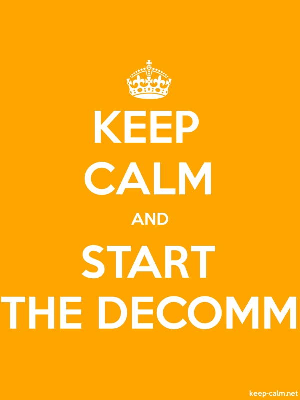 KEEP CALM AND START THE DECOMM - white/orange - Default (600x800)