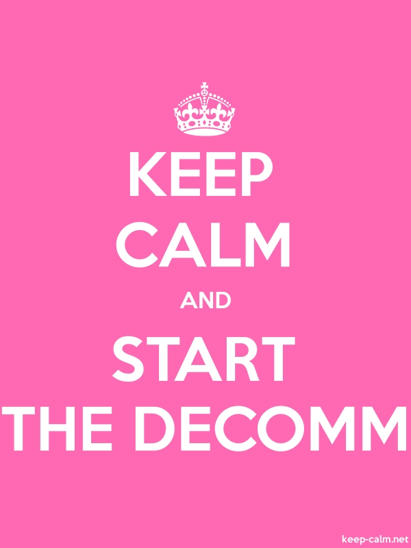 KEEP CALM AND START THE DECOMM - white/pink - Default (600x800)