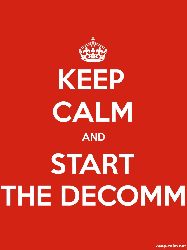 KEEP CALM AND START THE DECOMM - white/red - Default (600x800)