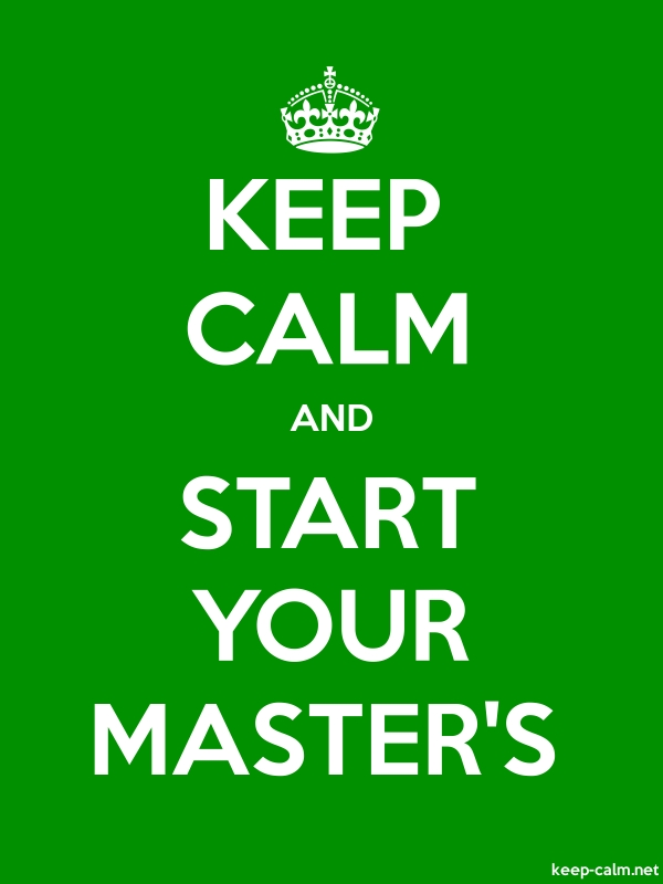 KEEP CALM AND START YOUR MASTER'S - white/green - Default (600x800)