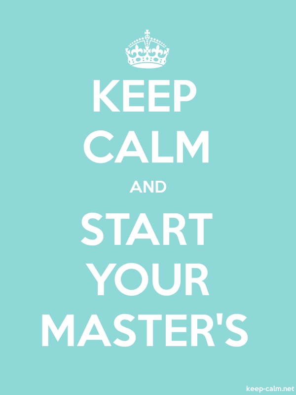 KEEP CALM AND START YOUR MASTER'S - white/lightblue - Default (600x800)