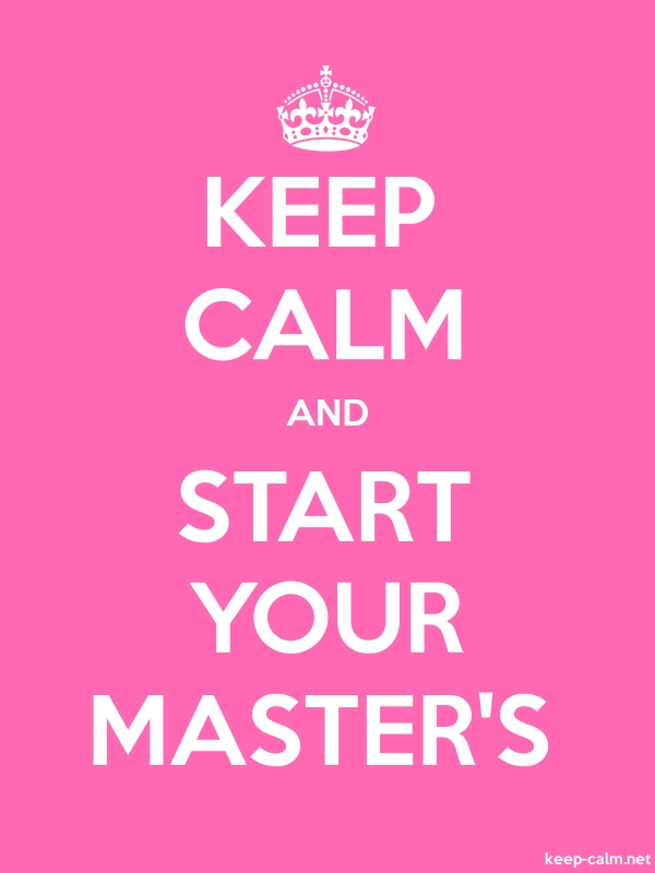 KEEP CALM AND START YOUR MASTER'S - white/pink - Default (600x800)