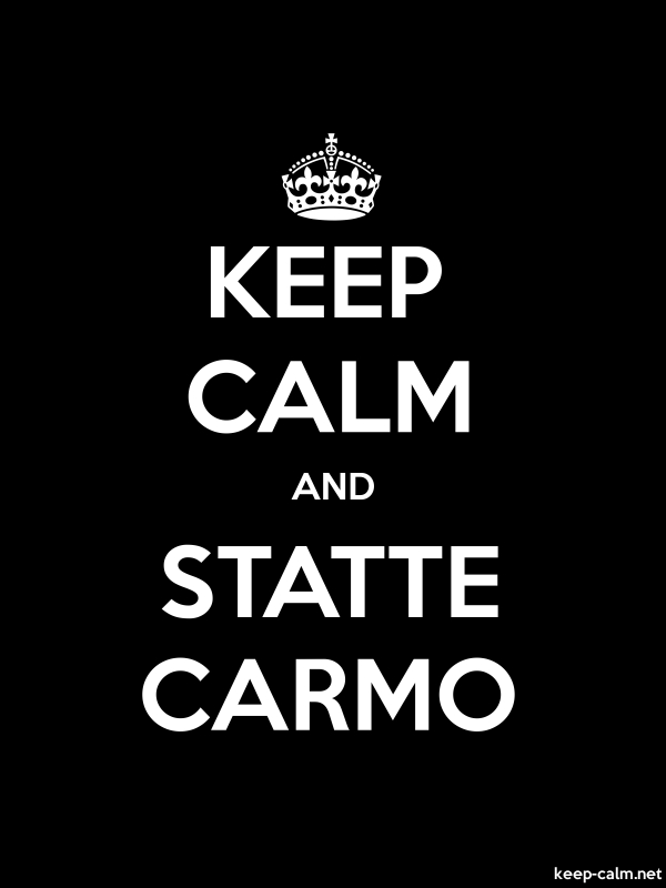 KEEP CALM AND STATTE CARMO - white/black - Default (600x800)