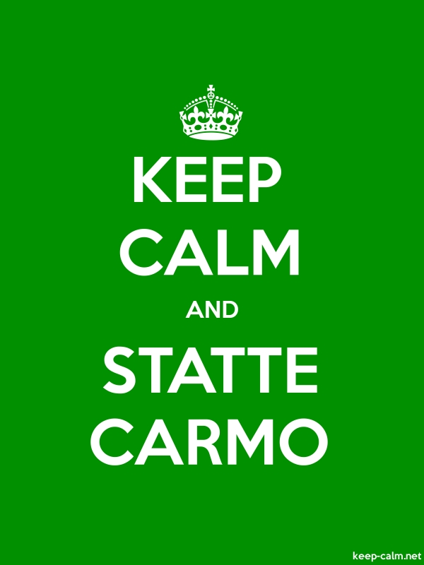 KEEP CALM AND STATTE CARMO - white/green - Default (600x800)