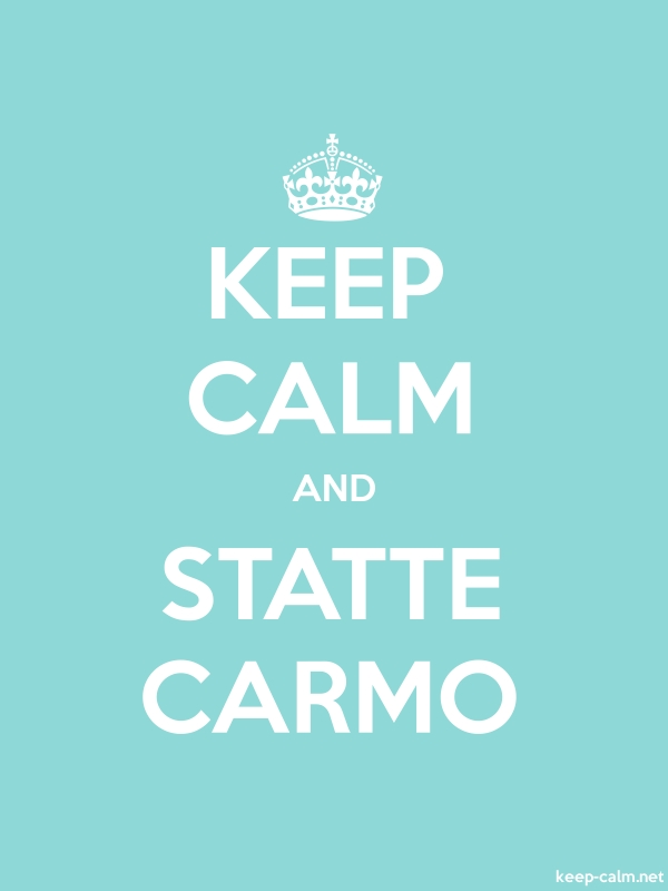 KEEP CALM AND STATTE CARMO - white/lightblue - Default (600x800)