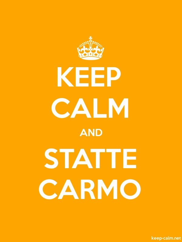 KEEP CALM AND STATTE CARMO - white/orange - Default (600x800)
