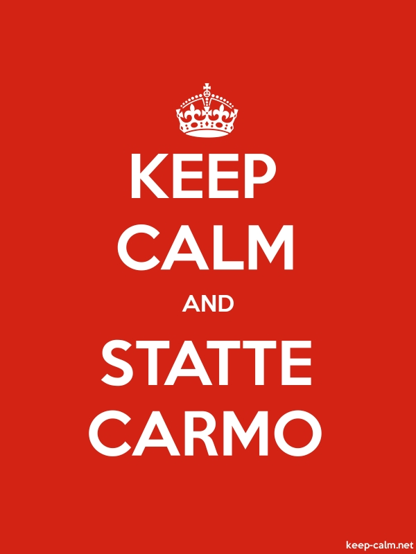 KEEP CALM AND STATTE CARMO - white/red - Default (600x800)