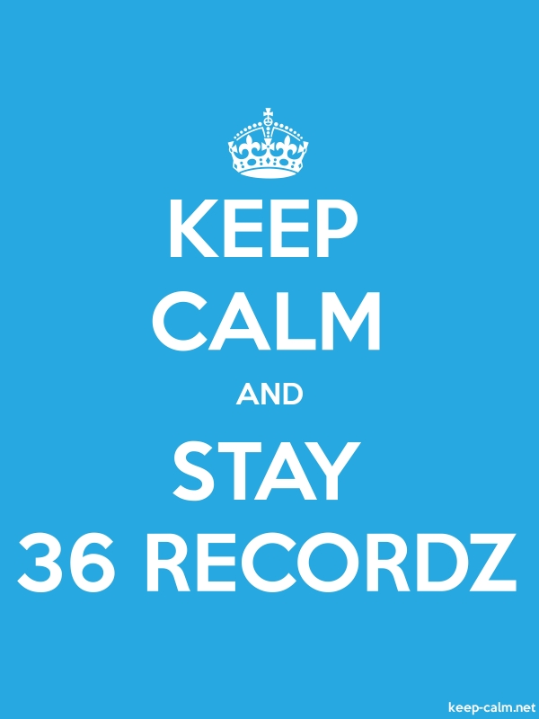 KEEP CALM AND STAY 36 RECORDZ - white/blue - Default (600x800)