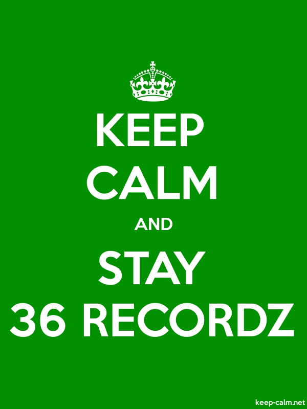KEEP CALM AND STAY 36 RECORDZ - white/green - Default (600x800)