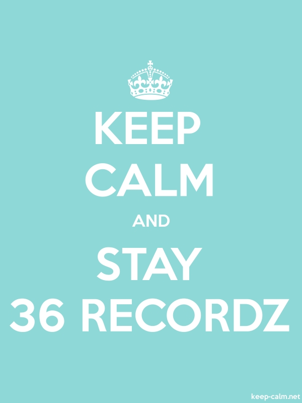 KEEP CALM AND STAY 36 RECORDZ - white/lightblue - Default (600x800)