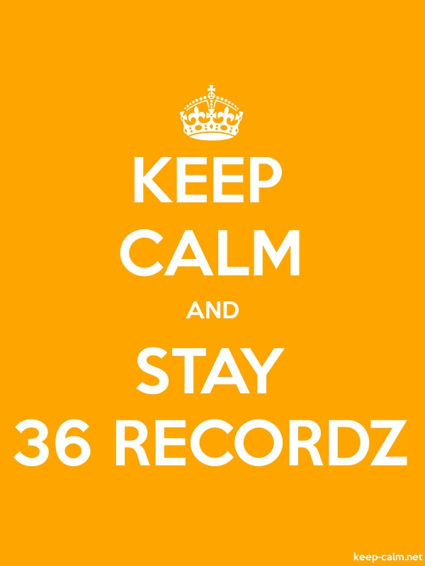 KEEP CALM AND STAY 36 RECORDZ - white/orange - Default (600x800)