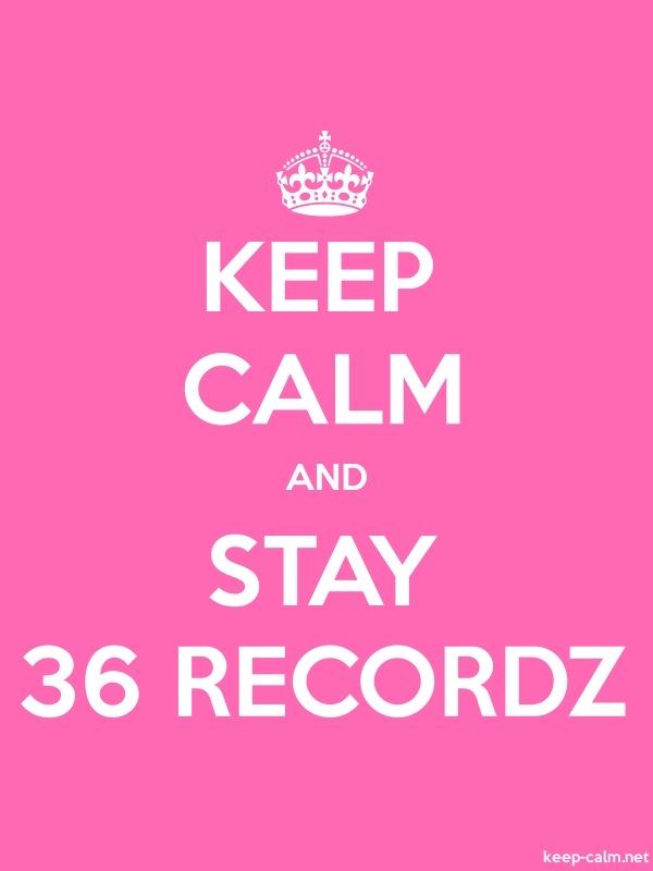 KEEP CALM AND STAY 36 RECORDZ - white/pink - Default (600x800)
