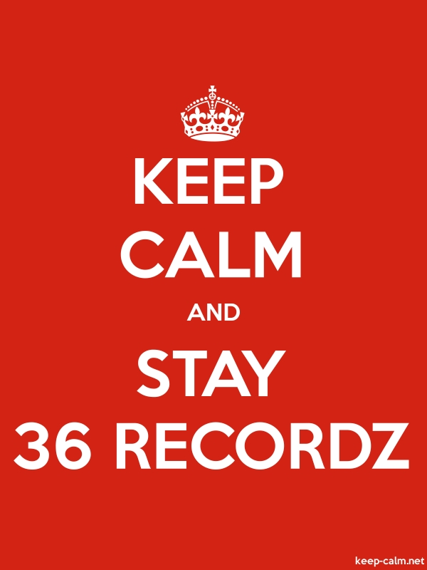 KEEP CALM AND STAY 36 RECORDZ - white/red - Default (600x800)
