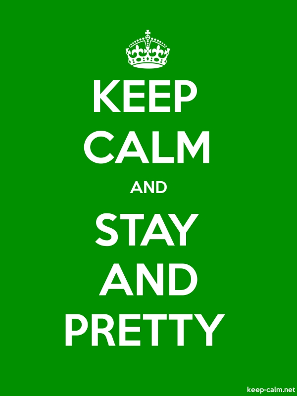KEEP CALM AND STAY AND PRETTY - white/green - Default (600x800)