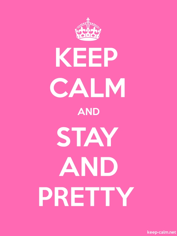 KEEP CALM AND STAY AND PRETTY - white/pink - Default (600x800)