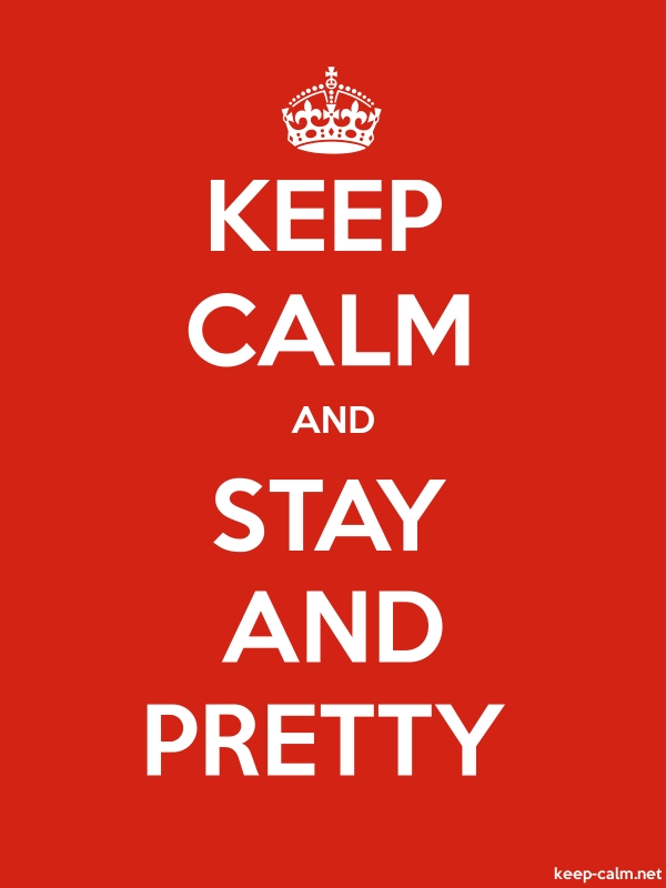 KEEP CALM AND STAY AND PRETTY - white/red - Default (600x800)
