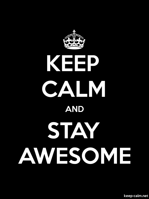 KEEP CALM AND STAY AWESOME - white/black - Default (600x800)