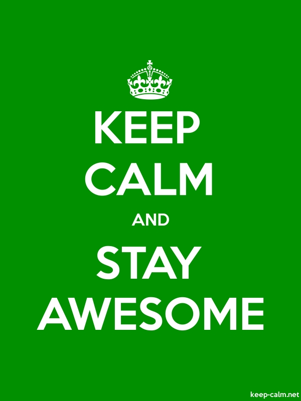 KEEP CALM AND STAY AWESOME - white/green - Default (600x800)