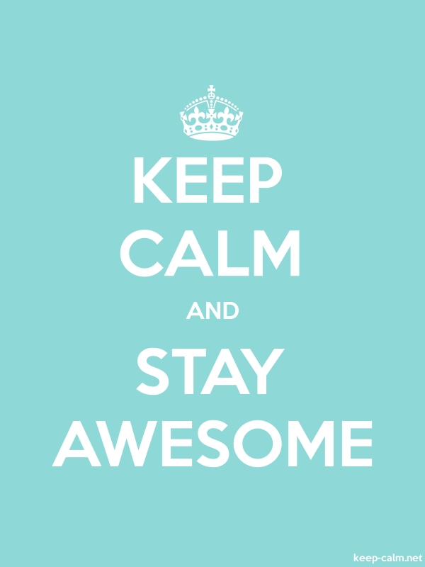 KEEP CALM AND STAY AWESOME - white/lightblue - Default (600x800)