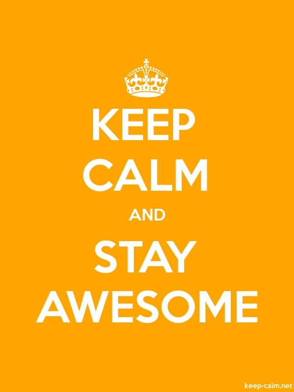 KEEP CALM AND STAY AWESOME - white/orange - Default (600x800)