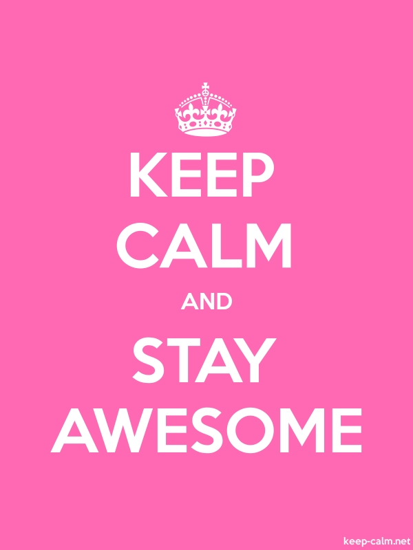 KEEP CALM AND STAY AWESOME - white/pink - Default (600x800)