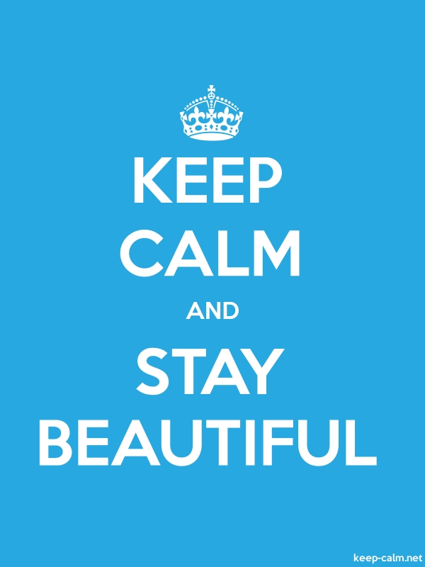 KEEP CALM AND STAY BEAUTIFUL - white/blue - Default (600x800)