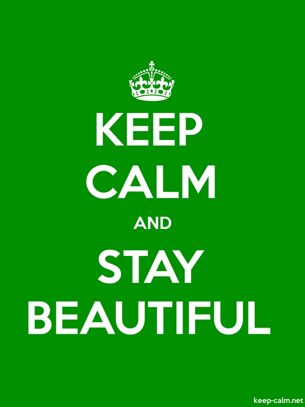 KEEP CALM AND STAY BEAUTIFUL - white/green - Default (600x800)