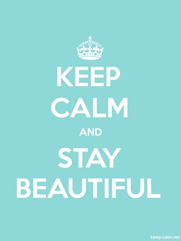 KEEP CALM AND STAY BEAUTIFUL - white/lightblue - Default (600x800)
