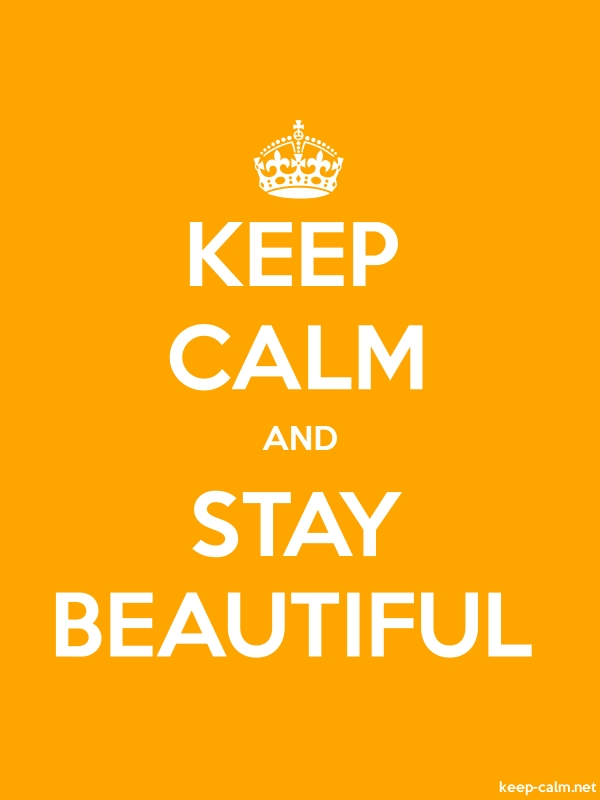 KEEP CALM AND STAY BEAUTIFUL - white/orange - Default (600x800)