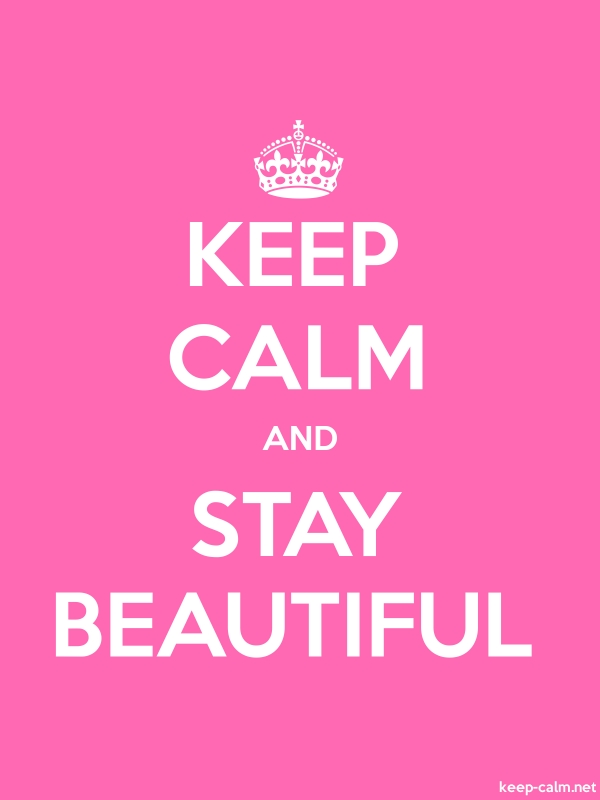 KEEP CALM AND STAY BEAUTIFUL - white/pink - Default (600x800)