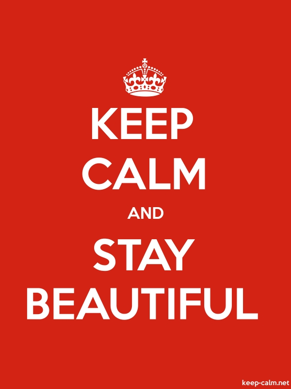 KEEP CALM AND STAY BEAUTIFUL - white/red - Default (600x800)