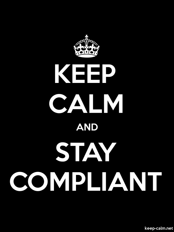 KEEP CALM AND STAY COMPLIANT - white/black - Default (600x800)