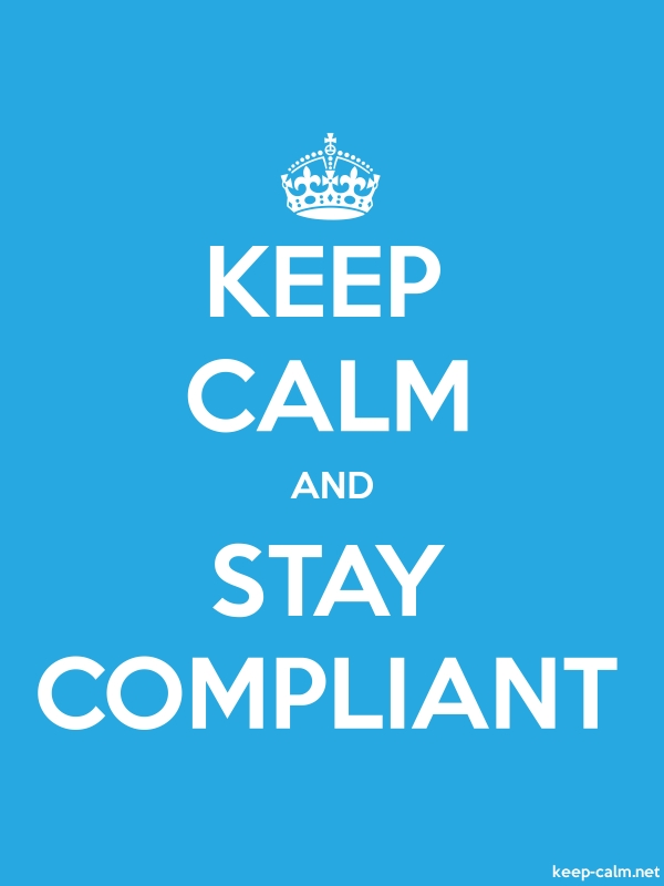 KEEP CALM AND STAY COMPLIANT - white/blue - Default (600x800)