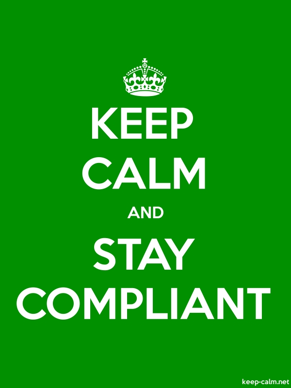 KEEP CALM AND STAY COMPLIANT - white/green - Default (600x800)
