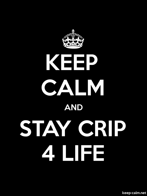 KEEP CALM AND STAY CRIP 4 LIFE - white/black - Default (600x800)