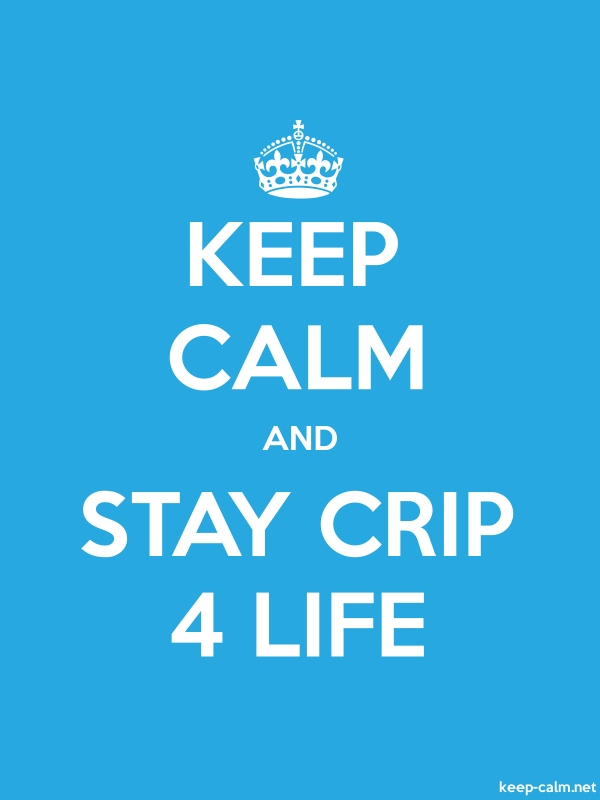 KEEP CALM AND STAY CRIP 4 LIFE - white/blue - Default (600x800)
