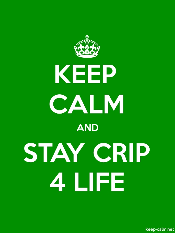KEEP CALM AND STAY CRIP 4 LIFE - white/green - Default (600x800)