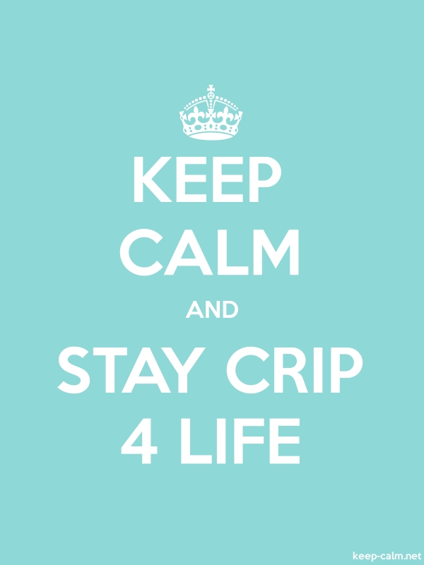 KEEP CALM AND STAY CRIP 4 LIFE - white/lightblue - Default (600x800)