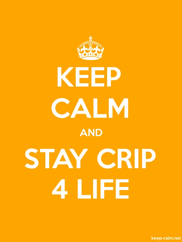 KEEP CALM AND STAY CRIP 4 LIFE - white/orange - Default (600x800)