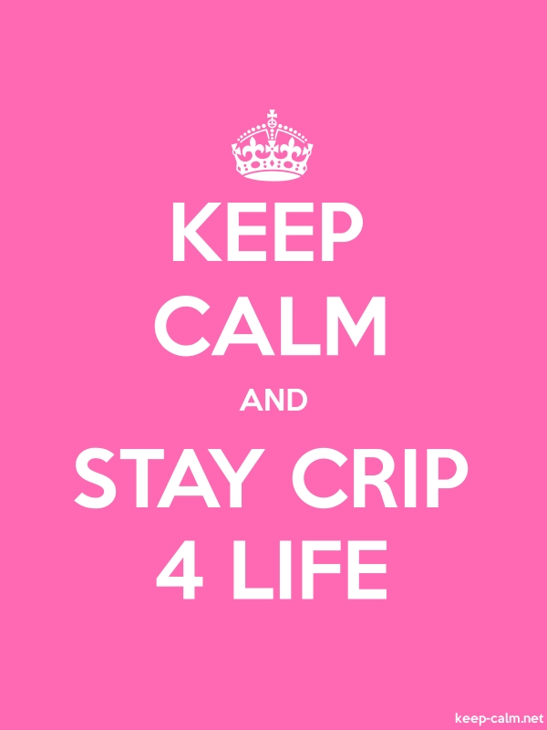 KEEP CALM AND STAY CRIP 4 LIFE - white/pink - Default (600x800)