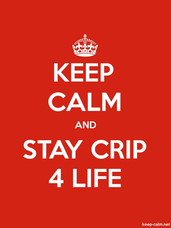 KEEP CALM AND STAY CRIP 4 LIFE - white/red - Default (600x800)