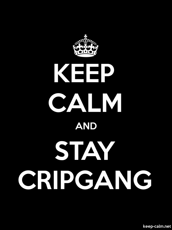 KEEP CALM AND STAY CRIPGANG - white/black - Default (600x800)
