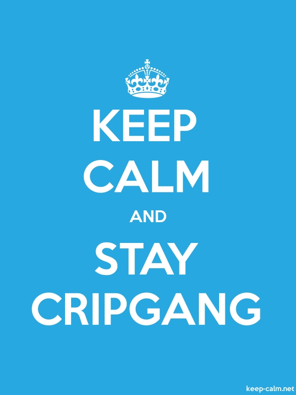 KEEP CALM AND STAY CRIPGANG - white/blue - Default (600x800)