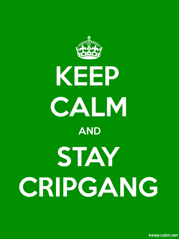 KEEP CALM AND STAY CRIPGANG - white/green - Default (600x800)