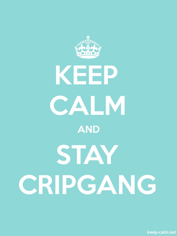 KEEP CALM AND STAY CRIPGANG - white/lightblue - Default (600x800)
