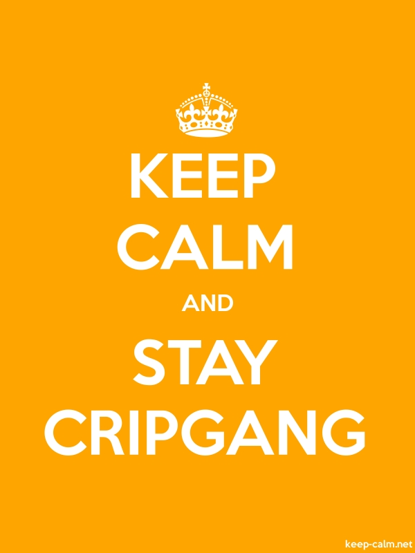 KEEP CALM AND STAY CRIPGANG - white/orange - Default (600x800)