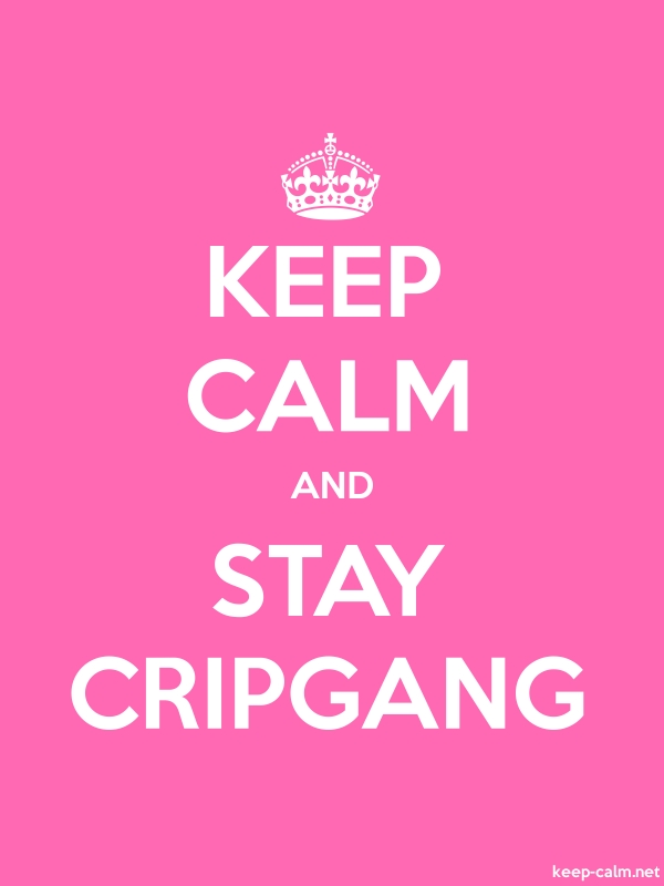 KEEP CALM AND STAY CRIPGANG - white/pink - Default (600x800)